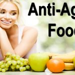 Anti-aging Diet – Good Diet is paramount!